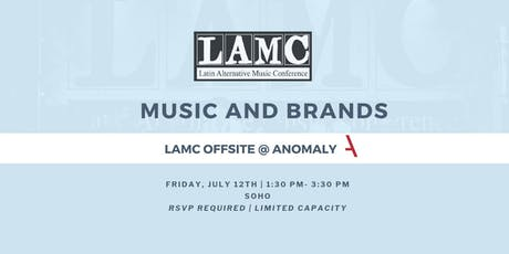 LAMC Offsite @ Anomaly:  Music and Brands tickets