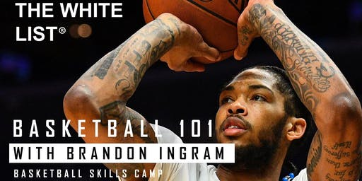 "The WhiteList Presents ""Basketball 101 With Brandon Ingram"""