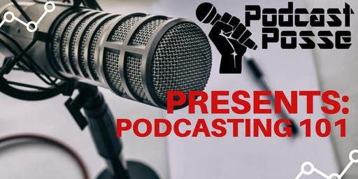 Workshop: Podcasting 101 Learn How To Launch Your Own Podcast