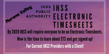 Introduction to IHSS Electronic Timesheets - Moreno Valley tickets
