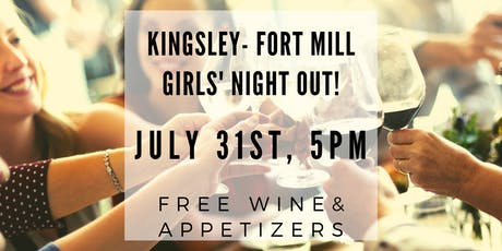 Kingsley Fort Mill Girls Night Out - Free Wine & Appetizers tickets