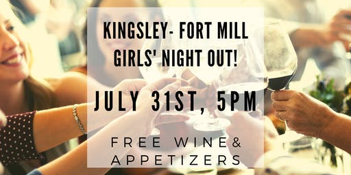 Kingsley Fort Mill Girls Night Out - Free Wine & Appetizers
