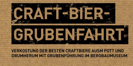 Craftbier-Grubenfahrt - Brauwerk Schacht 8 & Kumpels Tickets