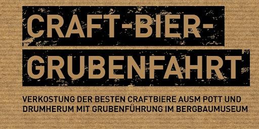 Craftbier-Grubenfahrt - Brauwerk Schacht 8 & Kumpels