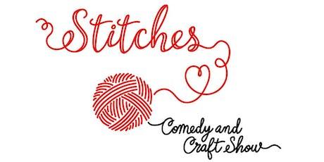 Stitches: Comedy & Craft Show tickets