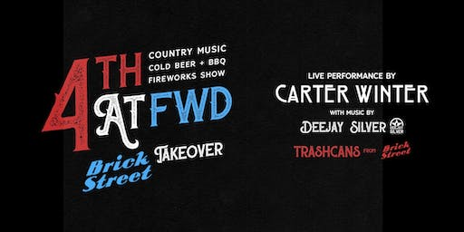 4TH at FWD w/ Carter Winter + Dee Jay Silver - Country Music - Beer - BBQ