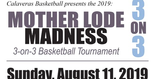 Mother Lode Madness 3 on 3 Basketball Tournament