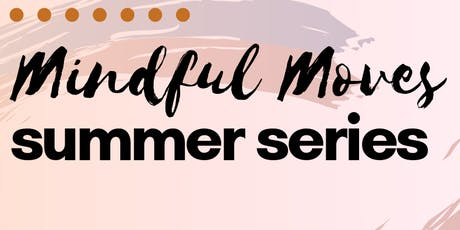 Mindful Moves Summer Series tickets