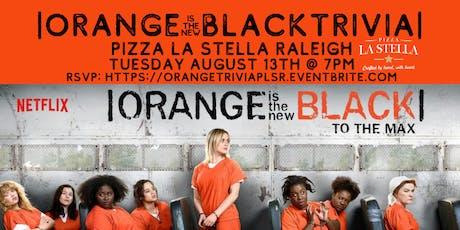 Orange is the New Black Trivia at Pizza La Stella Raleigh tickets