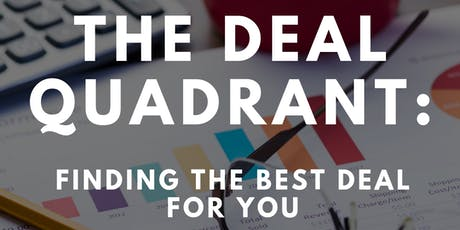 The Deal Quadrant: Finding the Best Deal for You tickets