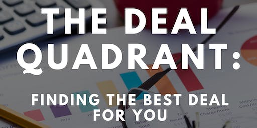 The Deal Quadrant: Finding the Best Deal for You