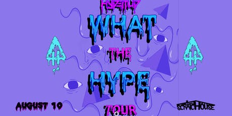 HypeItUp: What The Hype Tour at Scratchouse  [8/10] tickets