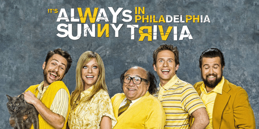 It's Always Sunny in Philadelphia Trivia