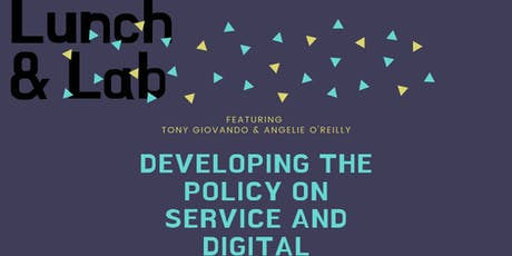 Lunch & Lab | A Collaborative Journey: Developing the Policy on Service and Digital -OVERFLOW- tickets