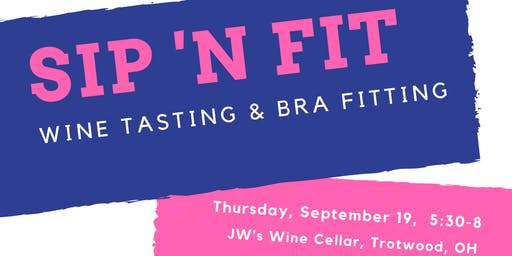 Sip 'N Fit Wine Tasting & Bra Fitting