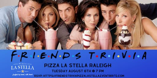 Friends Trivia @ Pizza La Stella Raleigh