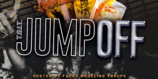 JumpOff Thursdays - Hosted By FACES