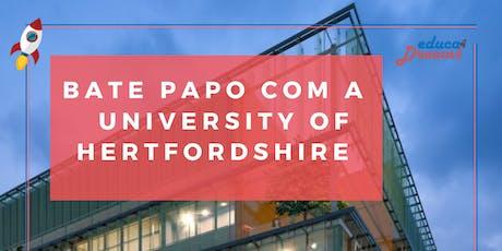 Bate Papo com a University of Hertfordshire ingressos