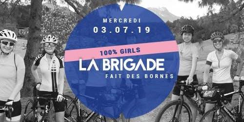 La Brigade fait des bornes - 100% girls - 03.07