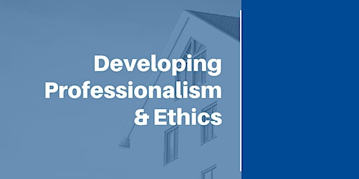 Developing Professionalism & Ethics (12 CEUs #256-001-PL) (Prelicense or Elective)
