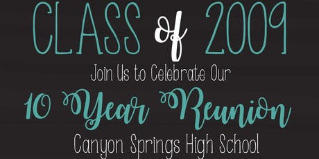 Canyon Springs High School Class of 2009 10 Year Reunion tickets