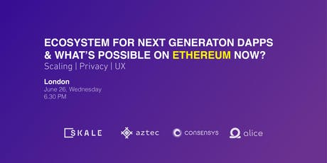 Ecosystem For Next Generation dApps & What's Possible on Ethereum Now tickets