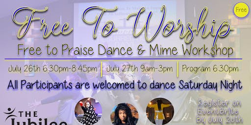 Free to Worship. Free to Praise! Dance & Mime Workshop
