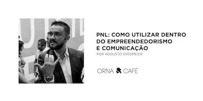ORNA Conexões | PNL: Como Utilizar Dentro do Empreendedorismo e Comunicação