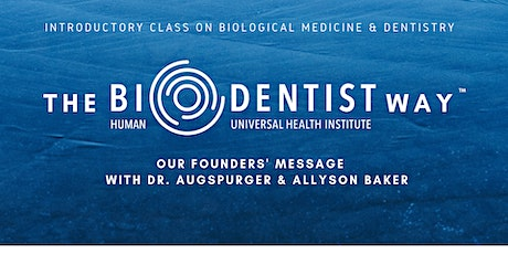 The BioDentist Way: Our Founders' Message tickets
