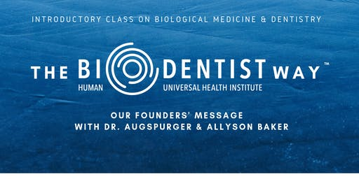 The BioDentist Way: Our Founders' Message