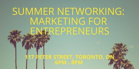 Summer Networking: Marketing for Entrepreneurs tickets