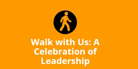 Walk with Us: A Celebration of Leadership tickets
