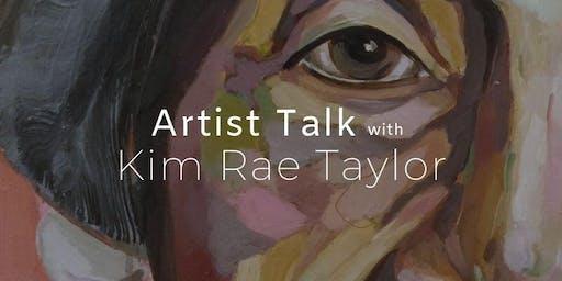 Artist Talk | Kim Rae Taylor