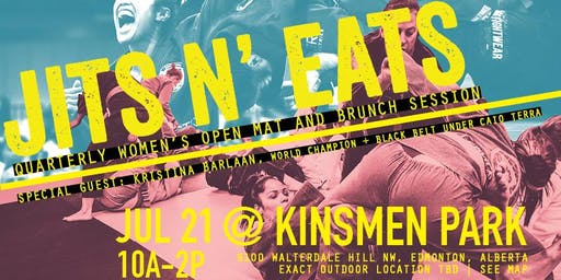 JITS N' EATS - QUARTERLY WOMEN'S OPEN MAT AND BBQ SESSION /w KRISTINA BARLAAN | JULY 21st 10a-2p