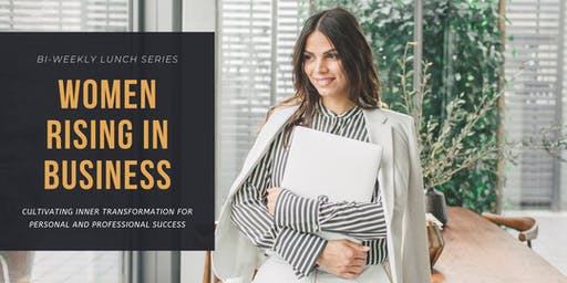 Women Rising in Business: Bi-Weekly Lunch Series