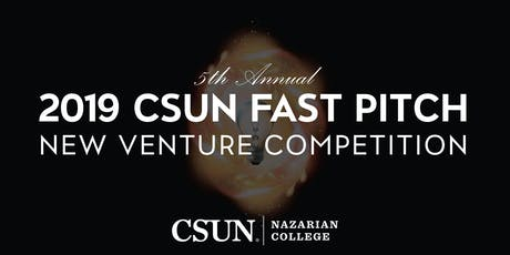 2019 CSUN Fast Pitch New Venture Competition tickets