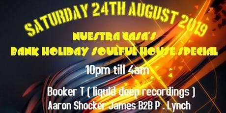NUESTRA CASA'S BANK HOLIDAY HOUSE SPECIAL tickets