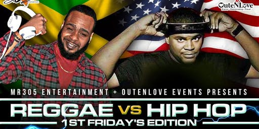 """Reggae VS Hip Hop"" 1st Friday's Edition"