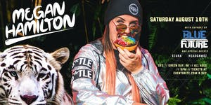 Megan Hamilton live! Support by Blue Future and more!