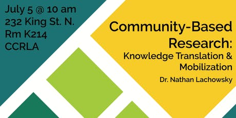 Community-Based Research: Knowledge Translation & Mobilization tickets
