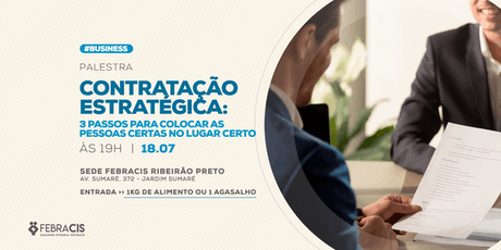 [RIBEIRÃO PRETO/SP] Contratação Estratégica: 3 passos para colocar as pessoas certas no lugar certo 18/07 ingressos