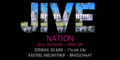 JIVE NATION - OPEN AIR | 30 JUNI | Kasteel Nieuwithof - Brasschaat tickets