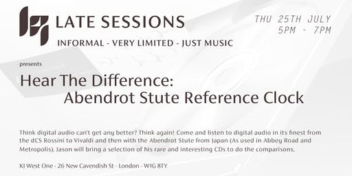 KJ Late Sessions: Hear The Difference - Abendrot Stute Reference Clock