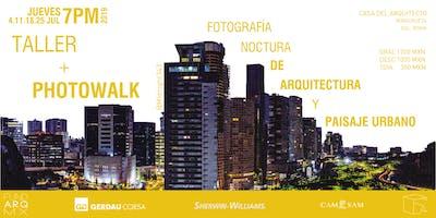Taller + Photowalk Fotografía Nocturna de Arquitectura