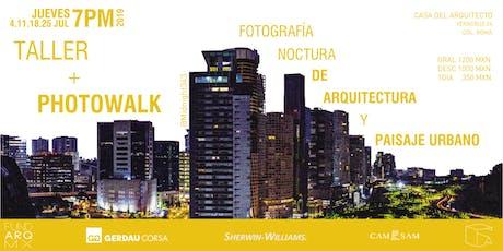 Taller + Photowalk Fotografía Nocturna de Arquitectura entradas