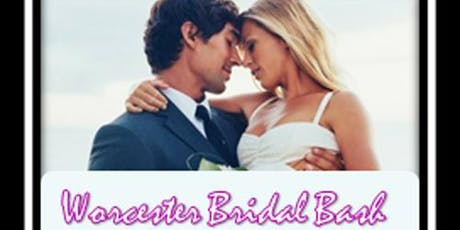 Worcester Bridal Bash - $1000s in giveaways  tickets