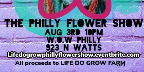 Tha Philly Flower Show (Celebration of 10yrs Cultivating Life Do Grow Farm) tickets