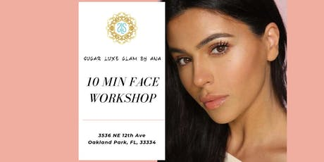 10 Minute Face Workshop tickets