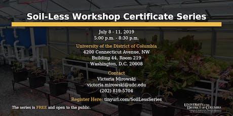 Soil-Less Workshop Certificate Series tickets