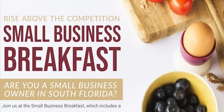 """Rise Above the Competition"" Small Business Breakfast tickets"